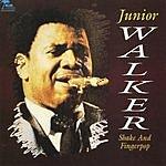 Junior Walker Shake And Fingerpop