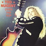 Ted Nugent Over The Top