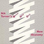 Nik Turner's Inner City Unit New Anatomy