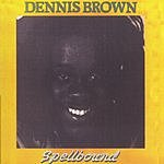 Dennis Brown Spellbound