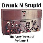 Drunk N' Stupid The Very Worst Of