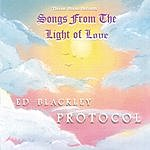Ed Blackley Protocol Songs From The Light Of Love