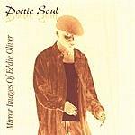 Eddie Oliver Poetic Soul: Mirror Images Of Eddie Oliver