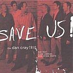 Dan Cray Trio Save Us