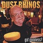 Dust Rhinos Got Guinness?
