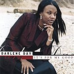 Darlene Day It's For My Good