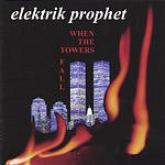Elektrik Prophet When The Towers Fall