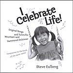 Steve Eulberg I Celebrate Life!