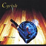 Cyrish Pay The Piper