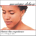 Monique DeBose Choose The Experience, Vol.1: Ready For Love