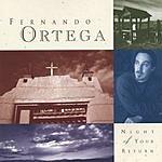 Fernando Ortega Night Of Your Return