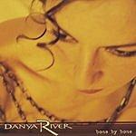 Danya River Bone By Bone