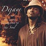 DeJaye The Gospel According To The Soul