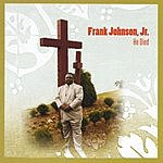 Frank Johnson, Jr He Died