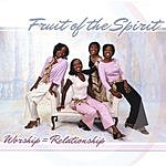 Fruit Of The Spirit Worship=Relationship