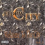 Elbow City Welcome To The City Vol.1 (Parental Advisory)
