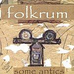 Folkrum Some Antics