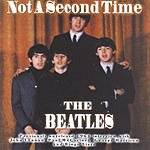 The Beatles Not A Second Time: Previously Unreleased 1964 Interviews