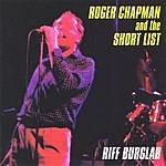 Roger Chapman And The Short List Riff Burglar