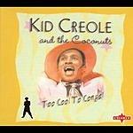 Kid Creole & The Coconuts Too Cool To Conga!