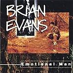 Brian Evans Emotional Man