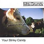 Mrs. Grundy Your Stinky Candy