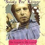 Sneaky Pete Kleinow The Legend & The Legacy