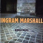 Ingram Marshall Three Penitential Visions/Hidden Voices