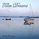 Scott Perkins Tiller Dreams