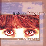 Robert Penney In Your Eyes