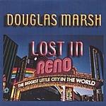 Douglas Marsh Lost In Reno