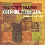Moonlight Graham Gone.Circus