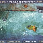 Here Comes Everybody Submarines