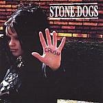 Stone Dogs Crush
