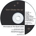 Phil Avalos & The Quiet Lanes Don't Shake Me Up