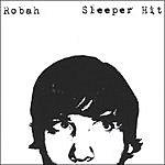 Robah Sleeper Hit