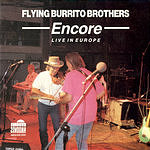 The Flying Burrito Brothers Encore: Live In Europe