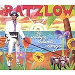 The Ratzlow Silly Love Songs