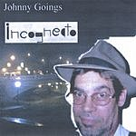 Johnny Goings Incogneato