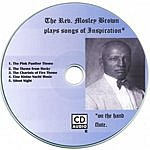 Rev. Mosley Brown Songs Of Inspiration
