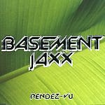 Basement Jaxx Rendez-Vu (Radio Edit)