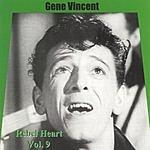 Gene Vincent Rebel Heart, Vol.9
