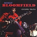 Michael Bloomfield The Gospel Truth
