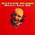 Rainer Bloss Drive Inn III