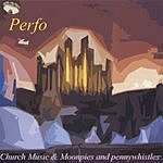 Perfo Church Music/Moonpies & Penny Whistles