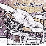 Ed Marrow & Mike Willis Of The Heart