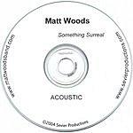 Matt Woods Something Surreal (Acoustic)