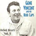 Gene Vincent & His Blue Caps Rebel Heart Vol.8