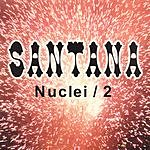Santana Nuclei 2