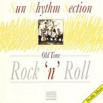 Sun Rhythm Section Old Tim Rock 'N' Roll